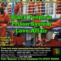Black Peoples Prison System Love Affair
